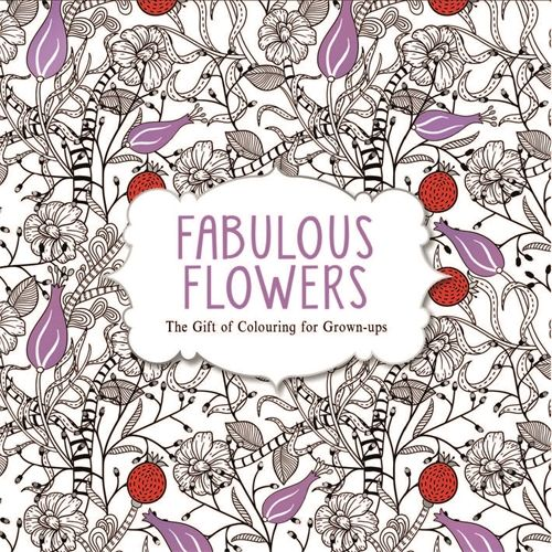Fabulous Flowers Adult Colouring Book