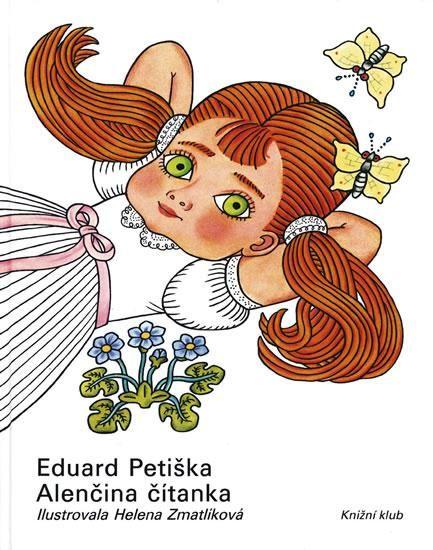 book Alenčina čítanka  by Eduard Petiška; il. by Helena Zmatlikova