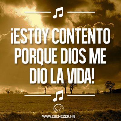 ¡Estoy contento porque Dios me dio la vida!