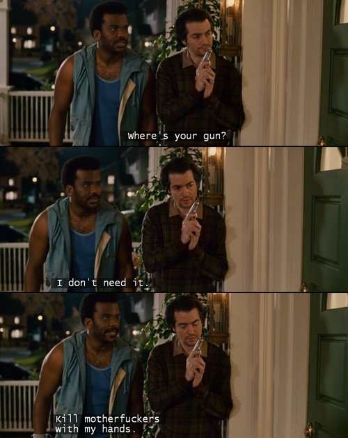 pineapple express. Get your gun out your making me nervous:)