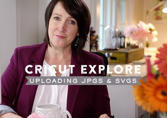 Cricut Explore: Uploading a JPG or SVG File - Lia Griffith