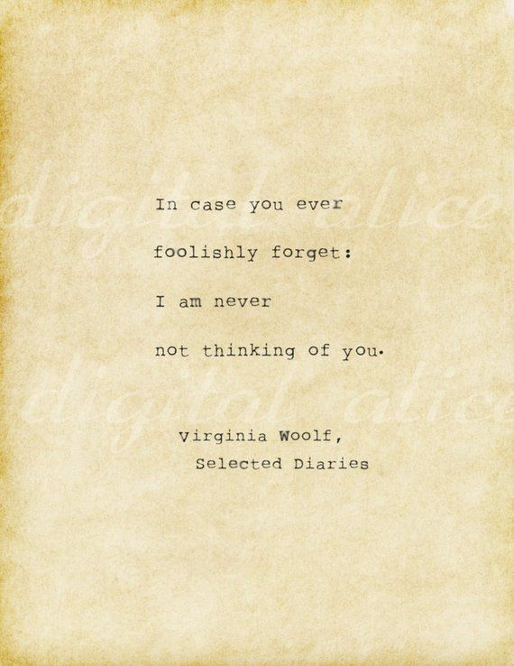 Vintage Typewriter Print Love Quote In Case You Ever Foolishly Forget I Am Never Not Thinking Of You Virginia Woolf Printable No 27 In 2020 Good Life Quotes Best Love Quotes Wisdom Quotes