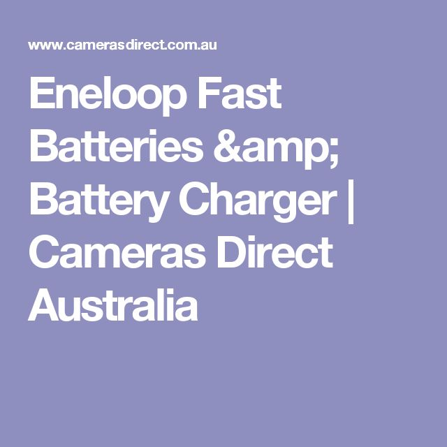 Eneloop Fast Batteries & Battery Charger | Cameras Direct Australia