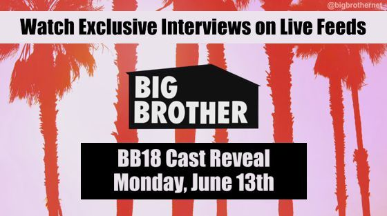 The Big Brother 18 cast reveal is coming up this Monday, June 13, 2016 with the release of bios & photos followed by the return of CBS's Live Feed streaming interviews with the Houseguests. We've been anxiously awaiting this cast announcement after months of preseason speculation that has run the gamut of possibilities including All-Stars…