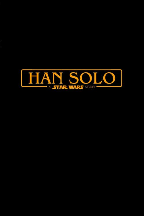 Han Solo: A Star Wars Story 2018 full Movie HD Free Download DVDrip