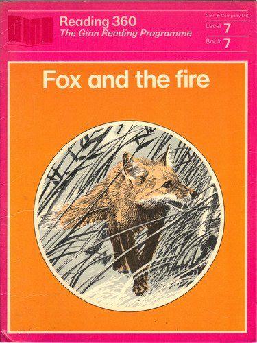 Fox and the Fire (Ginn Reading 360 Level 7 Book 7) , http://www.amazon.co.uk/dp/B001K3KL9Q/ref=cm_sw_r_pi_dp_proMrb0D138BZ