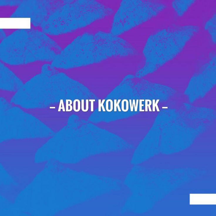 About KOKOWERK https://kokowerk.tumblr.com/post/170198187844