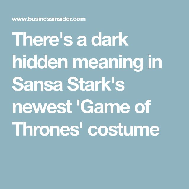 There's a dark hidden meaning in Sansa Stark's newest 'Game of Thrones' costume