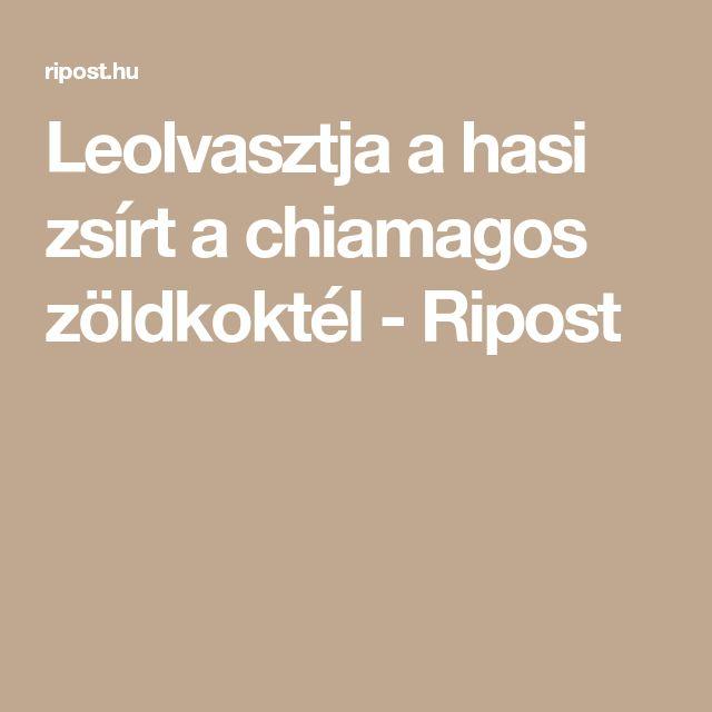Leolvasztja a hasi zsírt a chiamagos zöldkoktél - Ripost