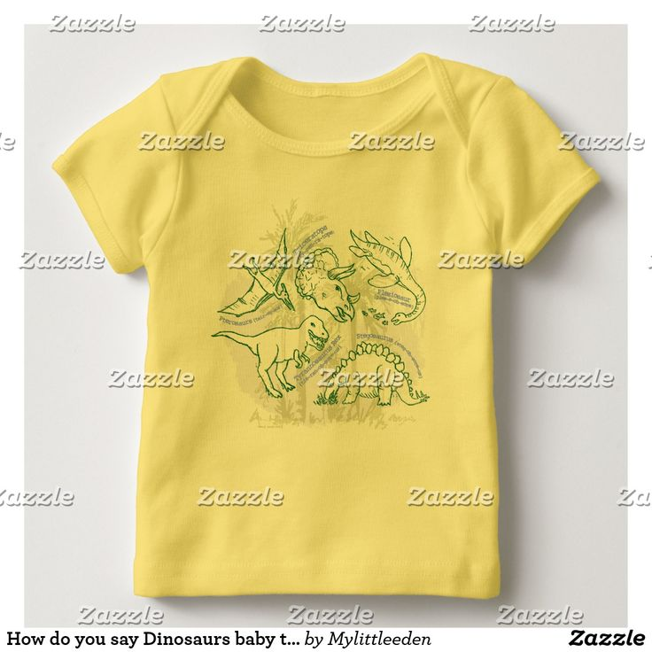 How do you say Dinosaurs baby t-shirt by www.mylittleeden.com