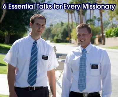 6 Essential Talks for Every Missionary - LayTreasuresInHeaven.com