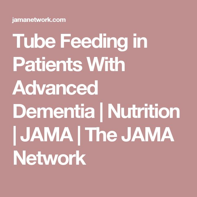 Tube Feeding in Patients With Advanced Dementia | Nutrition | JAMA | The JAMA Network