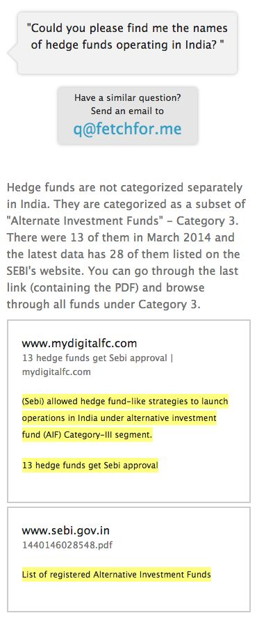 "Hedge funds are not categorized separately in India. They are categorized as a subset of ""Alternate Investment Funds"" - Category 3. There were 13 of them in March 2014 and the latest data has 28 of them listed on the SEBI's website. You can go through the last link (containing the PDF) and browse through all funds under Category 3."