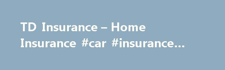 TD Insurance – Home Insurance #car #insurance #plans http://insurance.remmont.com/td-insurance-home-insurance-car-insurance-plans/  #content insurance # The Not-so-obvious Reasons Renters Need Tenants Insurance The pizza delivery person is knocking at your door. You open the door and let him in the hall while you go grab your wallet. As he enters, he slips on your door mat, falls flat on his back and bumps his head. He saves […]The post TD Insurance – Home Insurance #car #insurance #plans…