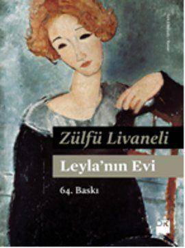 leylanin evi - zulfu livaneli - dogan kitap http://www.idefix.com/kitap/leylanin-evi-zulfu-livaneli/tanim.asp