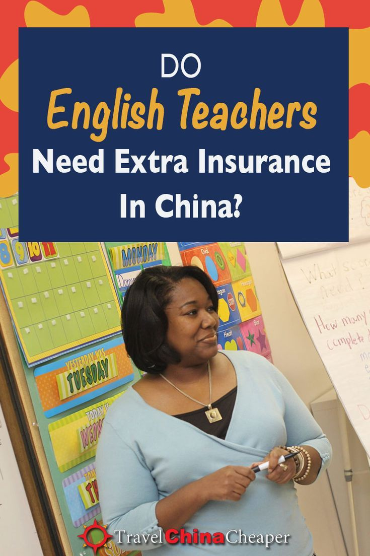 Do English Teachers In China Need Extra Insurance Check Your
