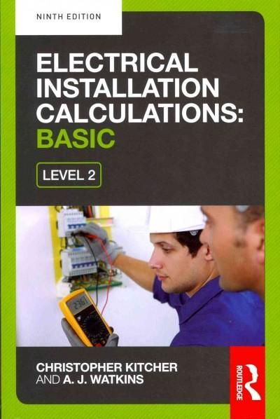 Electrical Installation Calculations: For Technical Certificate Level 2