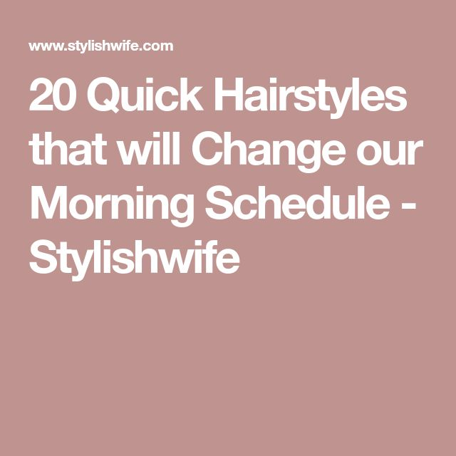 20 Quick Hairstyles that will Change our Morning Schedule – Stylishwife…