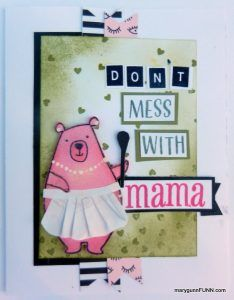 Don't Mess With Mama | MaryGunnFunn.com  Close To My Heart Jack Cardmaking Stamp set & bundle.