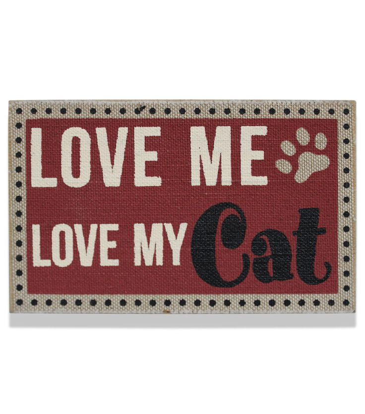 Love Me Love My Cat Sign
