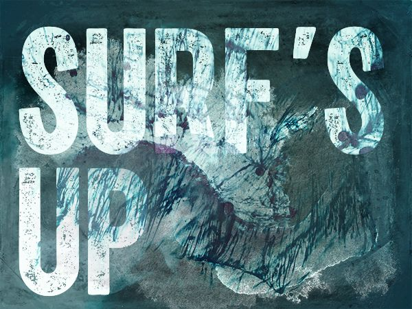 Surf's Up   A Year In Landscape