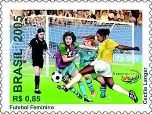 Selo de 2005 emitido no Brasil pelos Correios em homenagem ao Futebol Feminino brasileiro.  Com valor de 85 centavos de Real o selo ilustra uma disputa de bola entre mulheres em uma partida de futebol.  Provável homenagem ao excelente resultado obitido pelas mulheres  brasileiras no Futebol durantes as Olimpíadas de Atenas em 2004.