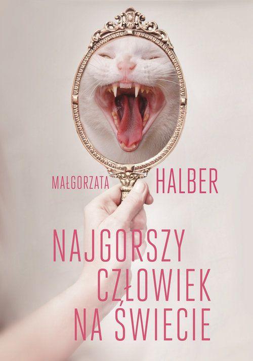 Najgorszy człowiek na świecie - Halber Małgorzata książka | Selkar