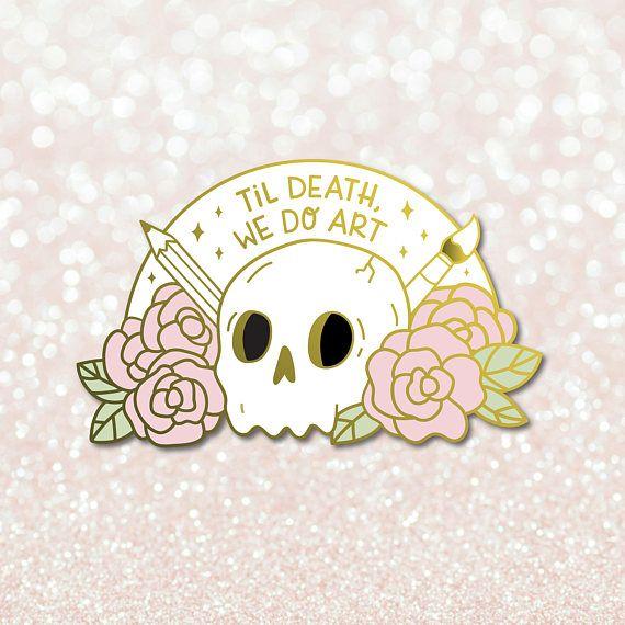 Til Death We Do Art enamel pin