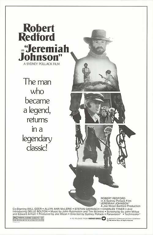 Jeremiah Johnson - Sydney Pollack. This movie is one of my all time favorites!