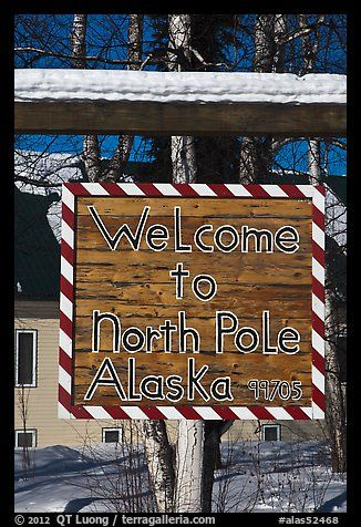I used to live just a few miles from ere, at Eielson AFB.  Welcome sign. North Pole, Alaska, USA (color)
