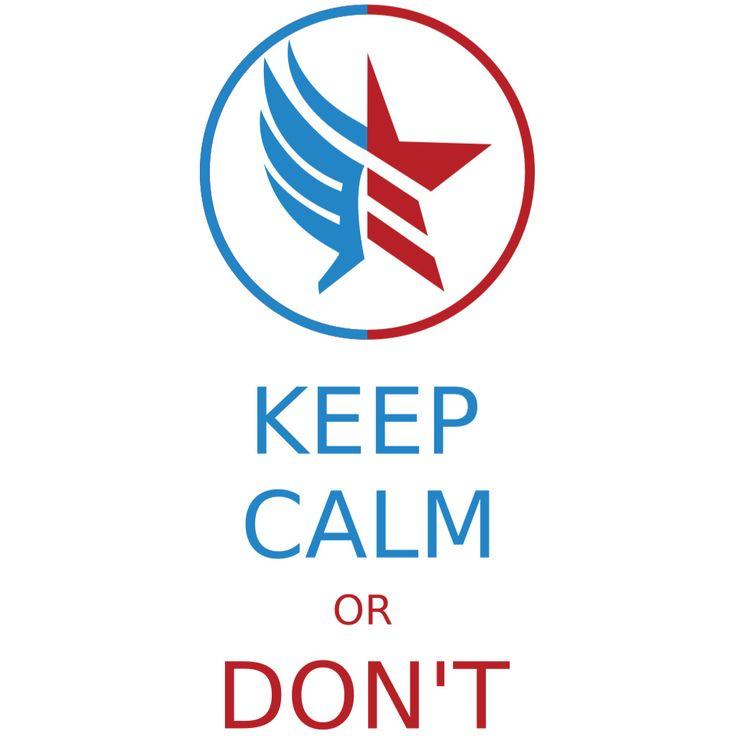 Keep Calm or Don't