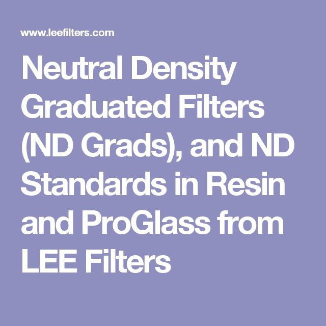Neutral Density Graduated Filters (ND Grads), and ND Standards in Resin and ProGlass from LEE Filters
