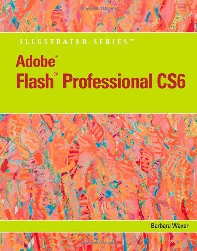 Adobe Flash Professional CS6 Illustrated (Illustrated (Course Technology)) by Barbara M. Waxer. Save 9 Off!. $56.99. Publication: September 12, 2012. Edition - 1. Publisher: Course Technology; 1 edition (September 12, 2012)