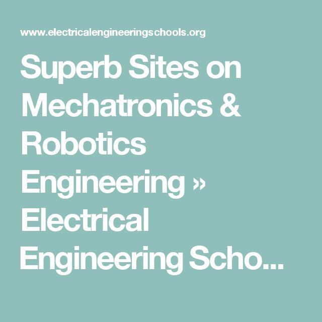 Superb Sites on Mechatronics & Robotics Engineering » Electrical Engineering Schools