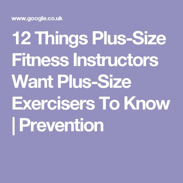 12 Things Plus-Size Fitness Instructors Want Plus-Size Exercisers To Know | Prevention