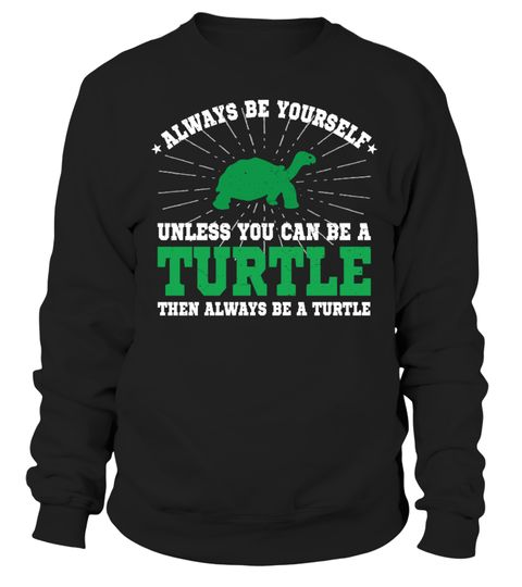 # Always Be Yourself - Turtle Tee .  This funny, slowpoke, cool vintage be a turtle T-shirt is perfect for turtle lovers. Great gift for mom, dad, father, son, daughter, grandmother, grandad or anyone who likes tortoise. Best present T Shirt for Mother's Day, Christmas, grandparent's day, birthdays, anniversaries, Valentine's Day gift ideas or any special occasions.Unique design by Robert BalkovecBuy yours now before it is too late!Secured payment via Visa / Mastercard / AmexHow to place an…