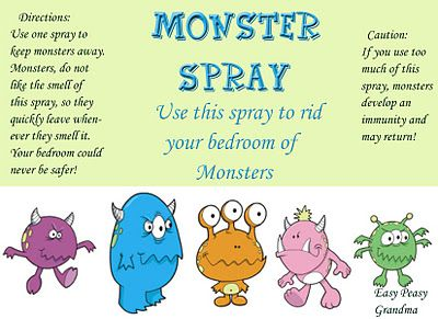 "I love this little label for monster spray. :) Great poem to add as an addition:     Every night when I'm asleep  Into my room the monsters creep.  I call to Mom, ""Please come and stay,   And don't forget the monster spray!""   She comes right in and sprays right here   Then all the monsters disappear!"