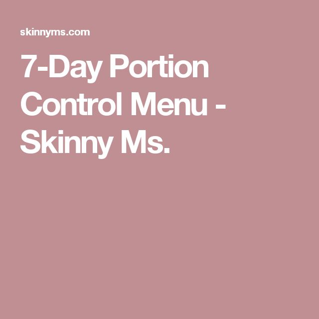 7-Day Portion Control Menu - Skinny Ms.