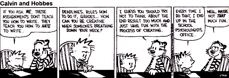 I'm thinking about doing weekly comic strips on writing for my students.  Thank you, Calvin and Hobbes, for the inspiration.