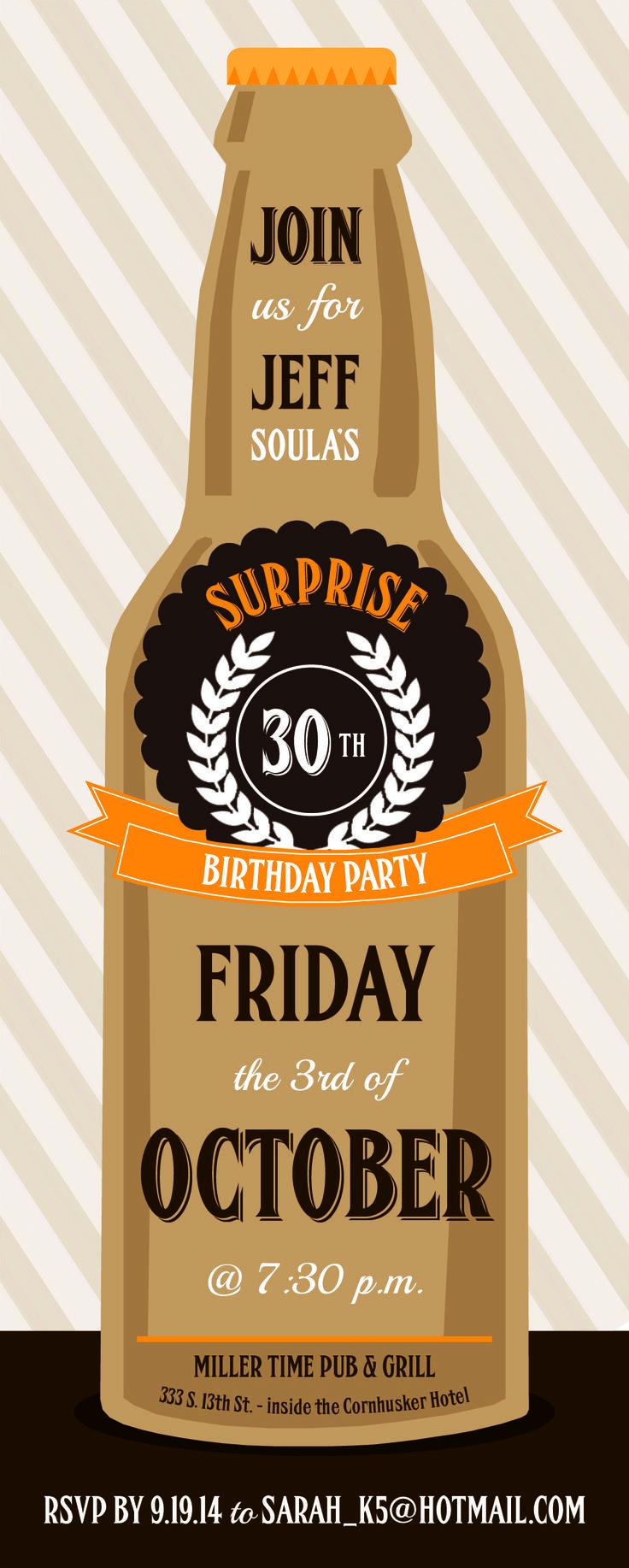 Men's 30th birthday beer invitation.                                                                                                                                                                                 More