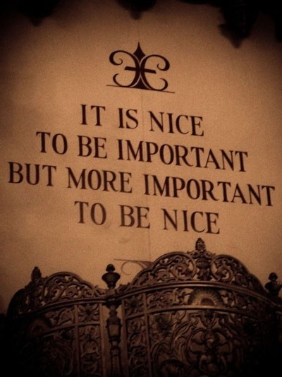 be niceWords Of Wisdom, Mom Sayings, Life Lessons, Motivation Quotes, Nice, So True, Living, Inspiration Quotes, Kind Matter