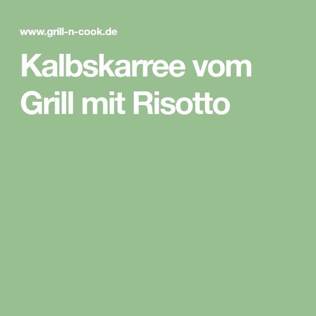 Kalbskarree vom Grill mit Risotto