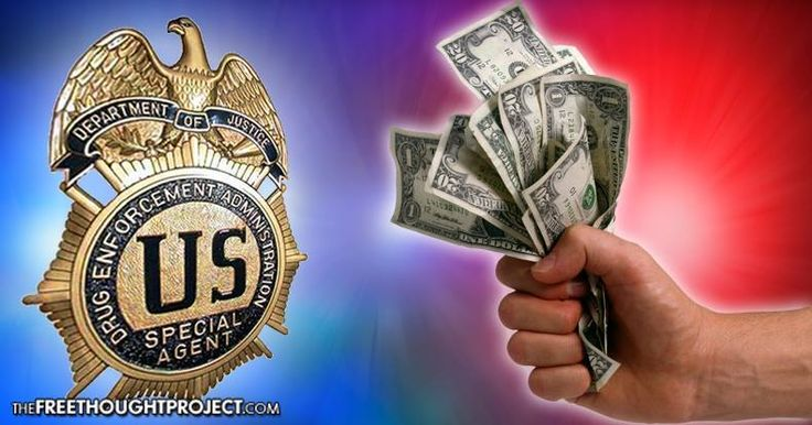 Gang Of Thieves: DEA Stole $3.2 Billion In Cash From Innocent People In Only A Decade - https://therealstrategy.com/gang-of-thieves-dea-stole-3-2-billion-in-cash-from-innocent-people-in-only-a-decade/