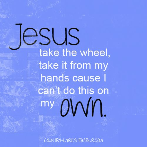 carrie underwood jesus take the wheel lyrics - Google Search
