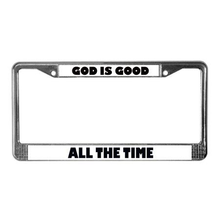 """GOD IS GOOD ALL THE TIME Rust & Fade Free, Stainless Steel License Plate Frame Funny for Auto Accessory 6""""X12"""" inches"""