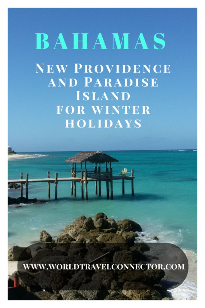 World Travel Connector | Bahamas: Exotic beaches of New Providence and Paradise Island for winter holidays | http://www.worldtravelconnector.com