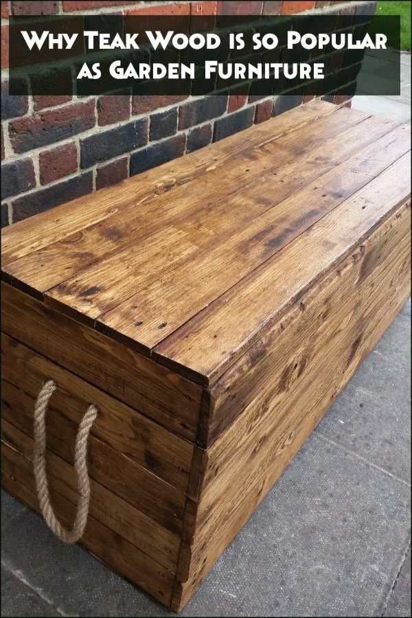Teak Wood Popular Garden Furniture Even As The Provision Of Teak Wood Dwindles There Must Be Wooden Storage Bench Rustic Storage Bench Diy Storage Bench