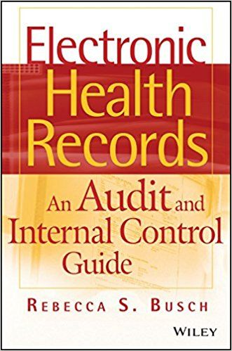 Nursing Information Systems 201 Fall Electronic Health Records: An Audit and Internal Control Guide: 9780470258200: Medicine & Health Science Books @ Amazon.com