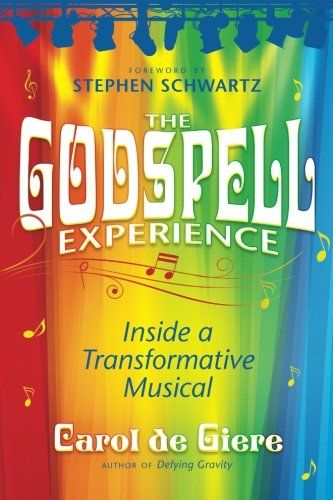 The Godspell Experience: Inside a Transformative Musical:   <p>This book on <i>Godspell</i> includes a colorful behind-the-scenes account of the musical's creative history, notes about each song, never-before-published photographs, <i>Godspell</i> movie development details, complete lyrics, and much more. In his Foreword for <i>The Godspell Experience</i>, composer Stephen Schwartz shares some of his favorite personal memories from the earliest days of <i>Godspell</i>. Author Carol de ...