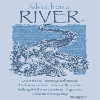 ahhh my soul smiles: Inspiration Perspective, Jing Rivers, Quilts Advice, Beautiful, Rivers T-Shirt, Rivers Shirts, Soul Affirmations, Inspiration Quotes, Rivers Quotes